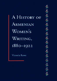 A History of Armenian Women's Writing, 1880-1922