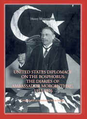 United States Diplomacy on the Bosphorus: The Diaries of Ambassador Morgenthau, 1913-1916