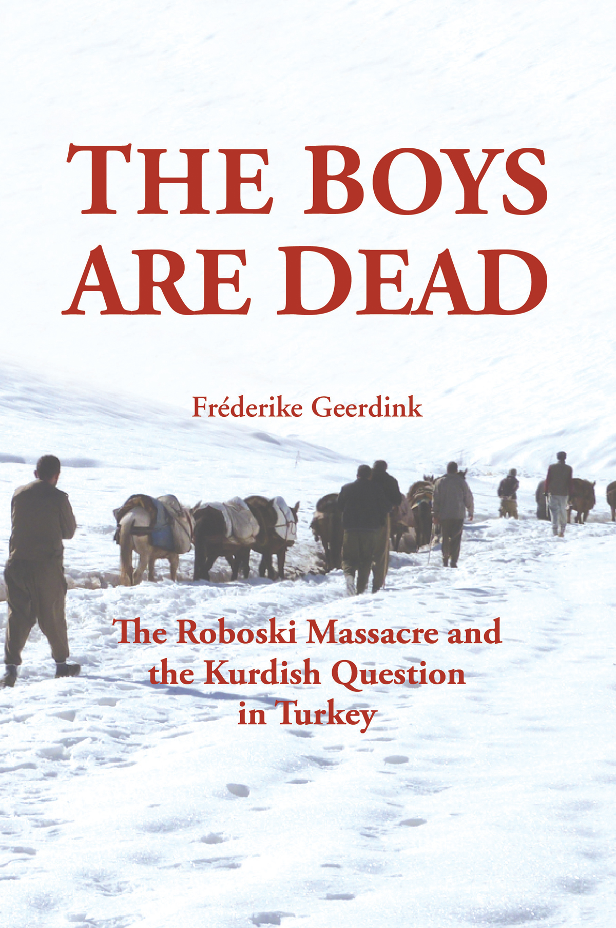 The Boys Are Dead: The Roboski Massacre and the Kurdish Question in Turkey