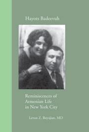 Hayots Badeevuh: Reminiscences from Armenian Life in New York City