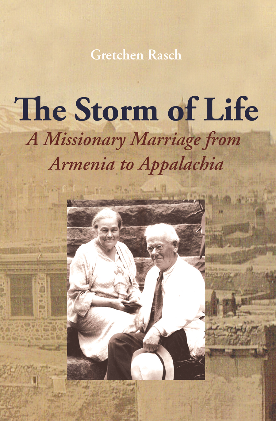 The Storm of Life: A Missionary Marriage from Armenia to Appalachia